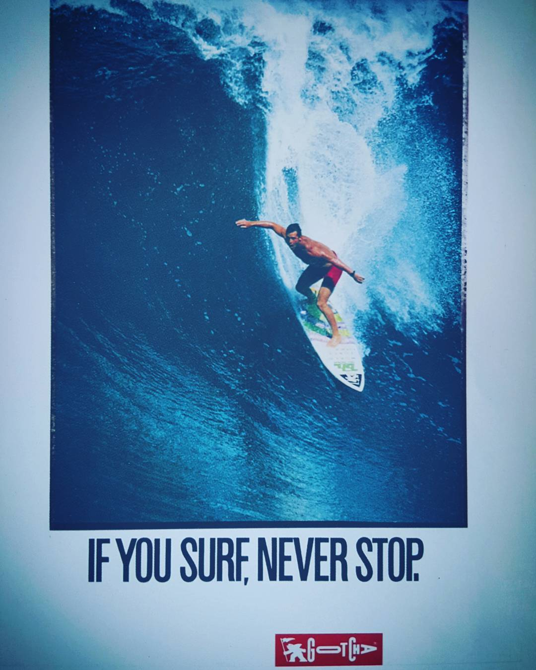 IF YOU SURF, NEVER STOP #gotcha