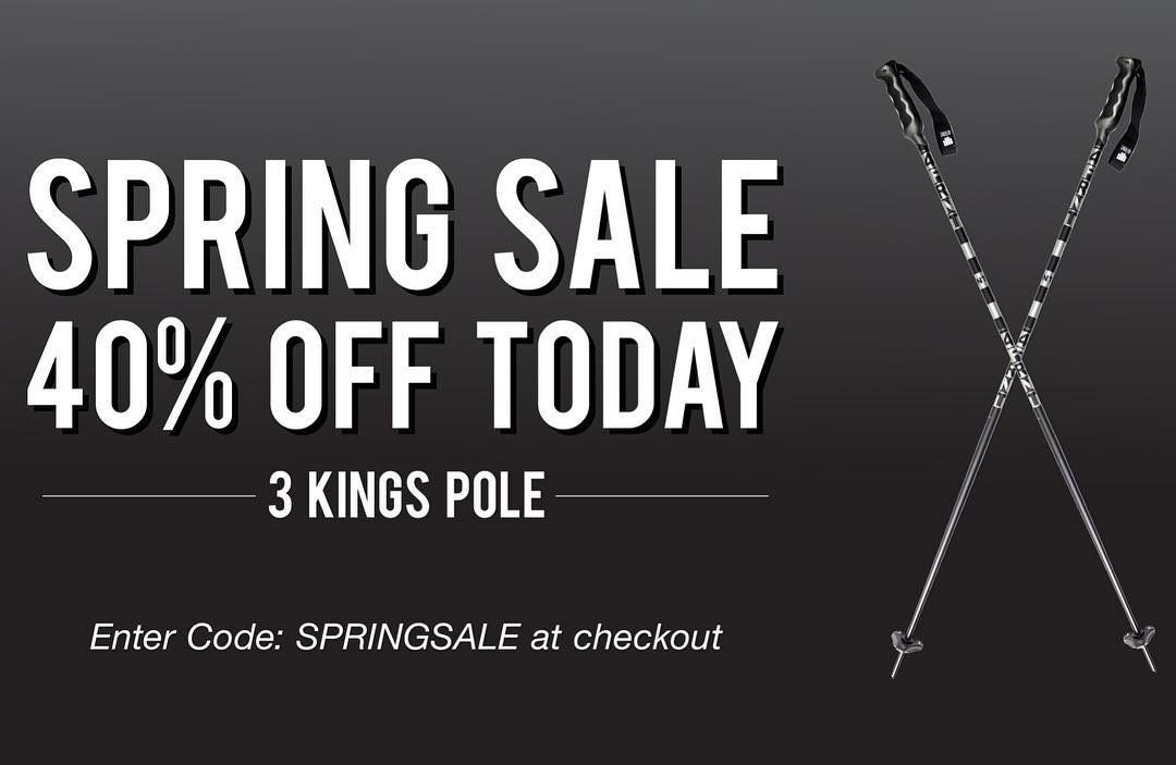 Pro Deal on poles for everyone! 40% off the 3 Kings pole today only. Now is the time. There's still plenty of spring ripping to be had! Go to 4frnt.com