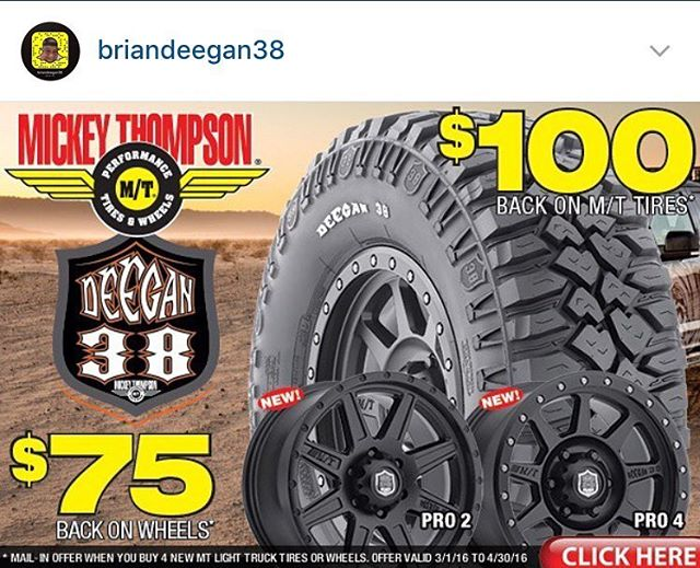 Cash back deal for this month only on #deegan38tires n #wheels . Go onto MickeyThompsontires.com or order at 4wheelparts.com thx for the support