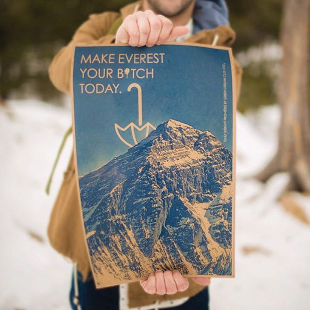 'make everest your bitch today' prints will be available at the pop-up this month