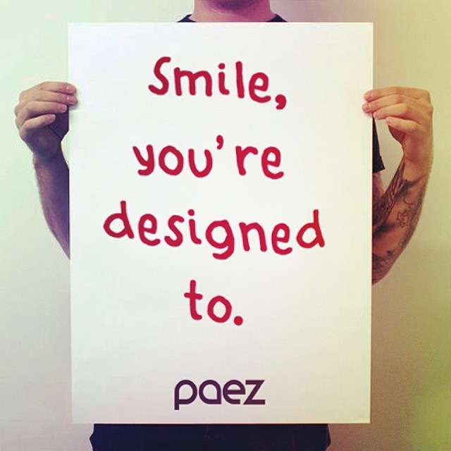 You Smile. We Smile. :) #PaezInspire #PaezQuote #Smile #Poster #Paez #PaezShoes