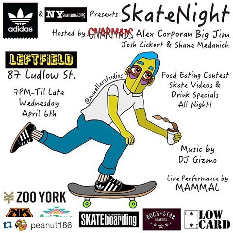 Tonight's the night #SKATENIGHTNYC @leftfieldonludlow presented by @adidasskateboarding & @nyskateboarding with your host @gnarmads @peanut186 @big_jim_43 @jzradical & @shaneinblood | Live performance by @mammalfever | rocking tunes by...