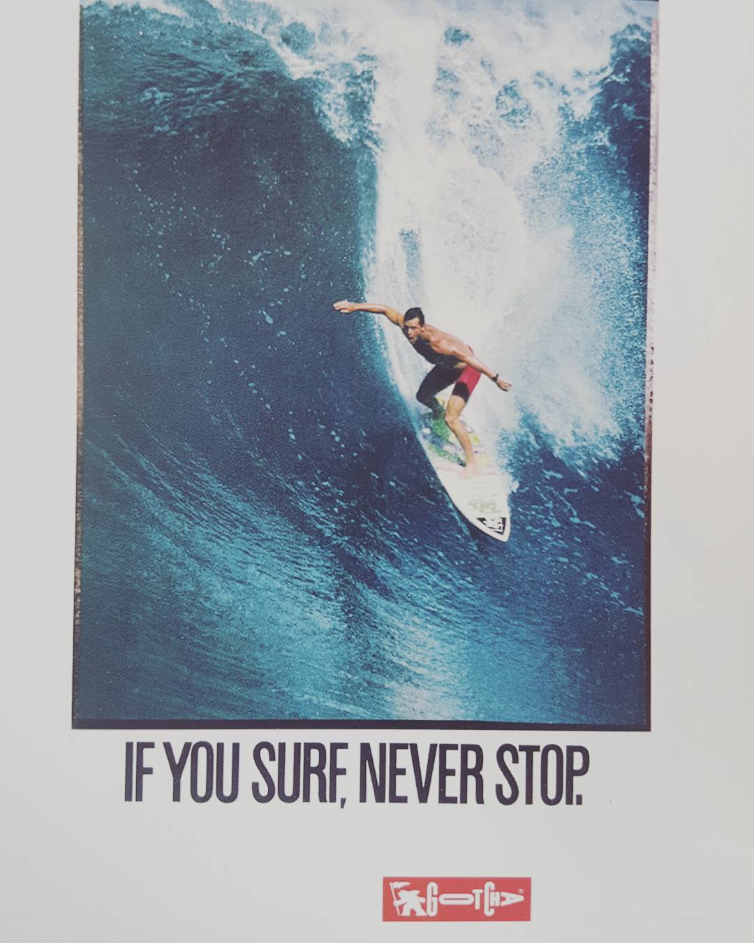 If you surf,  never stop.  #gotcha #iconsneverdie