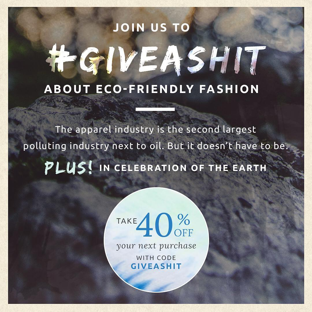 In honor of #EarthWeek we are giving you reasons to #giveashit about eco-friendly fashion & 40% off your purchase with code giveashit. Shop now!!
