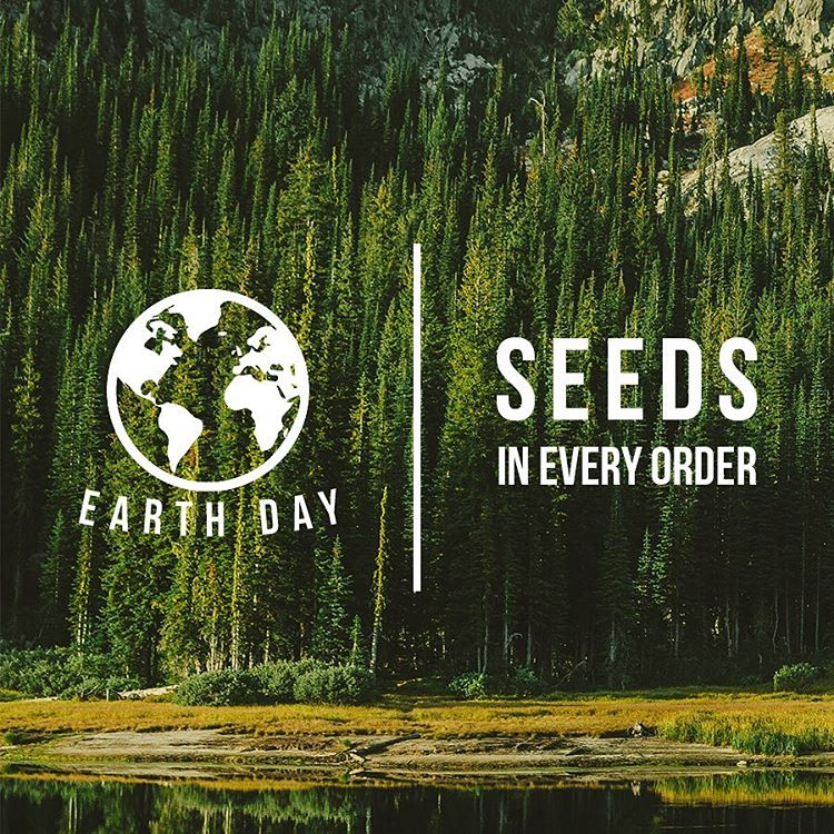 Earth Week means seeds in every order