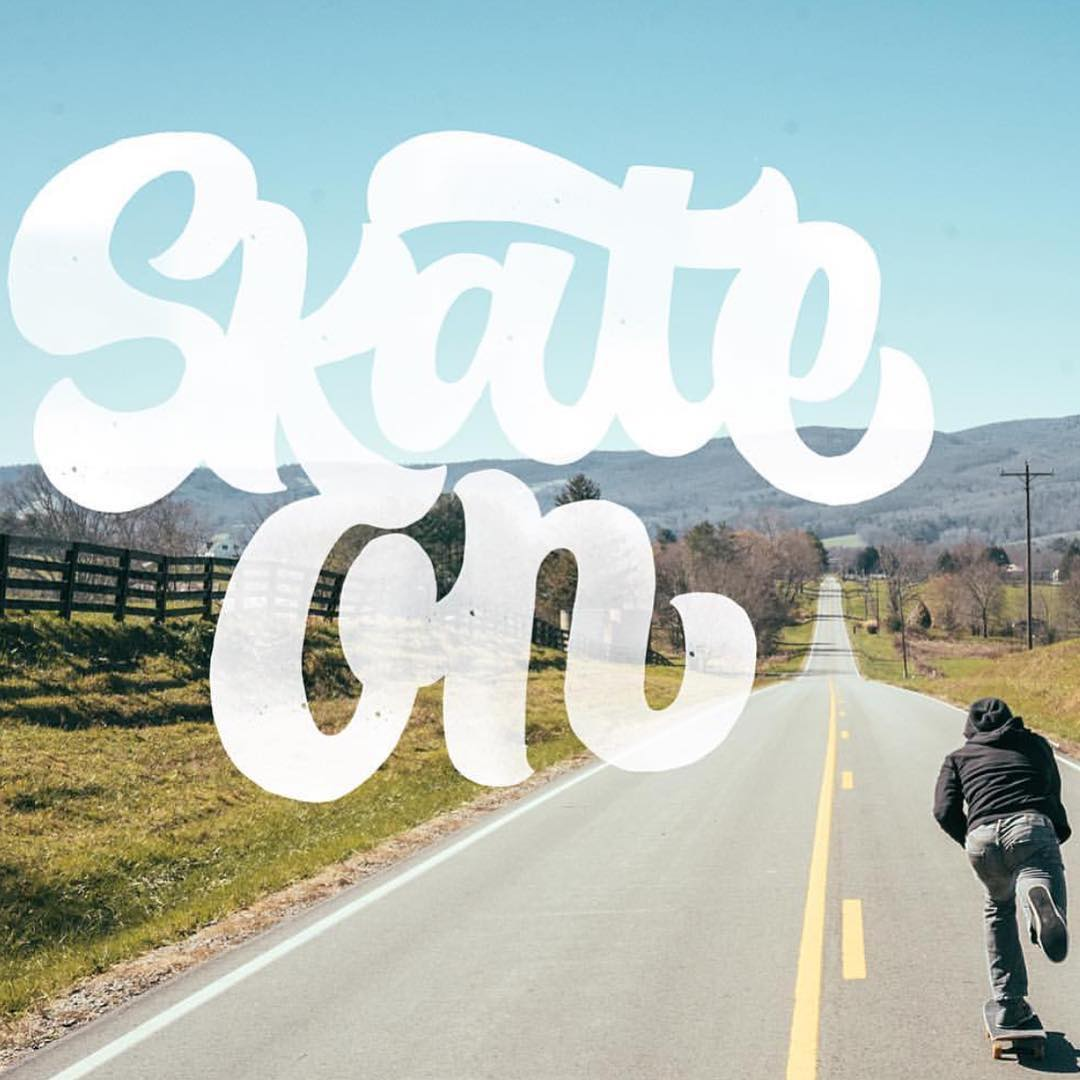 Whether it's bombing a hill or getting out to the skate park, get out there.