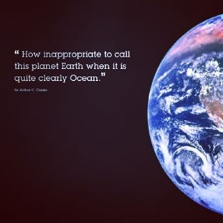 "Happy Earth#Ocean Day !  We couldn't agree more with famed 'futurist' Arthur #Sea Clark ( who also wrote the film ~ 2001: A Space Odyssey) when he said: ""How inappropriate to call this planet earth, when it is quite clearly ocean""."