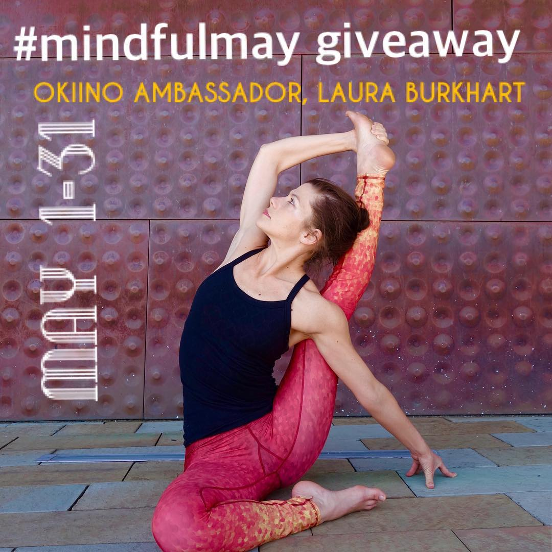 JUST 2 DAYS AWAY.. #mindfulmay #giveaway with @_okiino_ Ambassador @lauraburkhartyoga - stay tuned for more details #yoga #ambassadorlove #OKIINOlife OKIINO.com