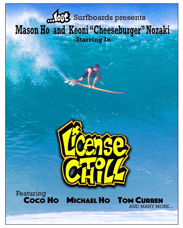 @lostsurfboards presents #LicenseToChill  Starring Mason Ho & Cheeseburger in a 6 or 8 part series that also includes the likes of Michael Ho, Coco Ho, Tom Curren and many more... Filmed over the last three years and featuring more closeout barrels...