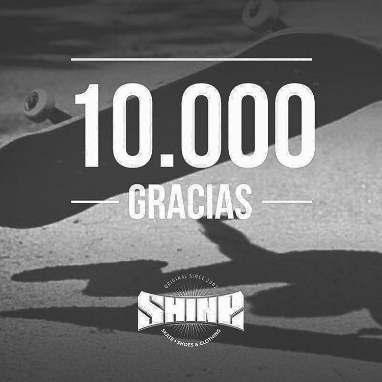 #10k GRACIAS el apoyo desde 2002. Shine Skateshop y distribuidora mayorista. facebook.com/shinedistribution