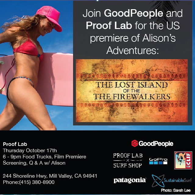 "Come join us at @ProofLab in Mill Valley this Thursday from 6-9 PM for a fun evening with Alison Teal of @AlisonAdventures and star of Discovery Channel's #NakedandAfraid  Alison will be premiering her latest film ""The Lost Island of the Firewalkers""..."