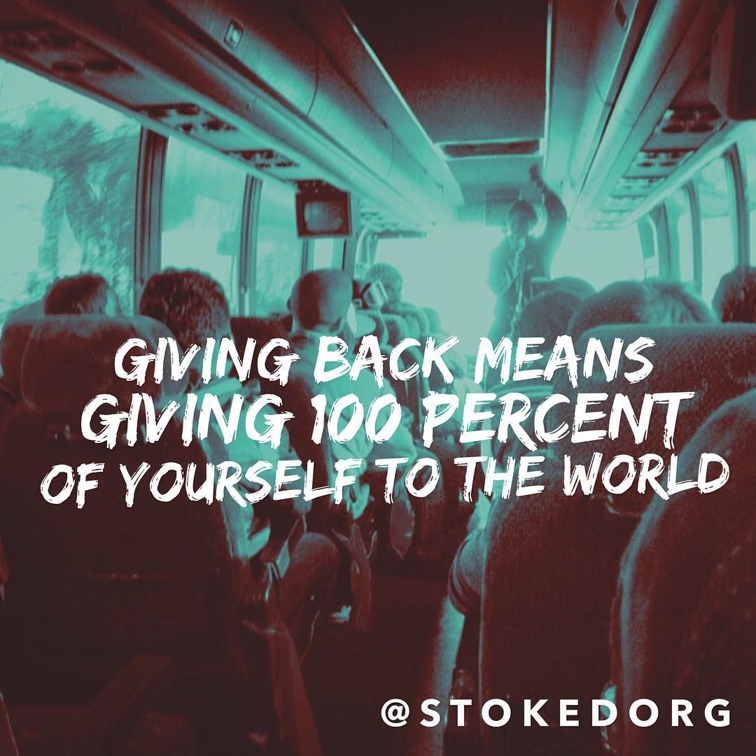 Giving back means giving 100% of yourself to the world and your community. Not 80%. Not 95%. 100%.