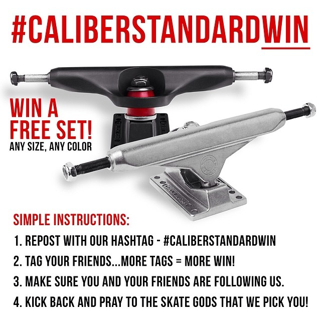 To celebrate the release of the NEW CALIBER STANDARD, we're giving away a few sets of trucks! Follow the rules in the post and good luck! Pray to the skate gods you win a set!