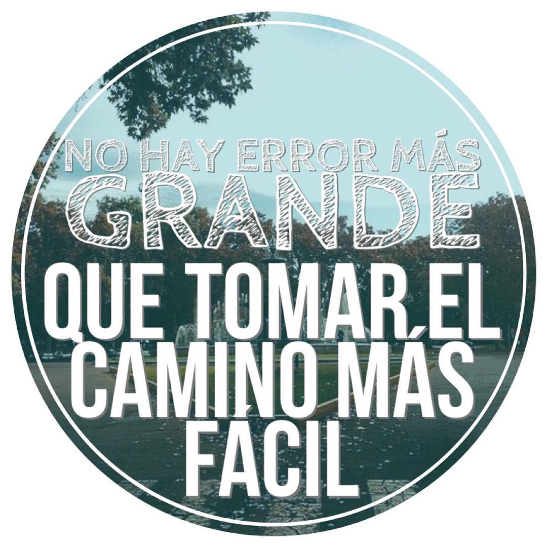 No hay error más grande que tomar el camino más fácil  There is no greater mistake to take the easy way #greater #way #landscape #mistake #love #lovely #take #lifestyle #life #great