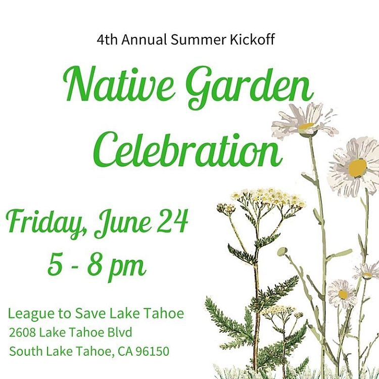 Join us Friday evening for a community celebration to kick off summer with live music and light refreshments. We will be giving out tips on native gardening and there will be an awesome raffle with prizes from local businesses. All Keep Tahoe Blue gear...
