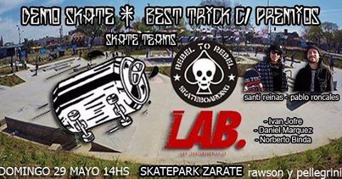 Demo skate - team Lab y Rebel To Rebel. Best trick con premios,  no se la pierdan este domingo 29 en Zarate,  rawson y pellegrini.