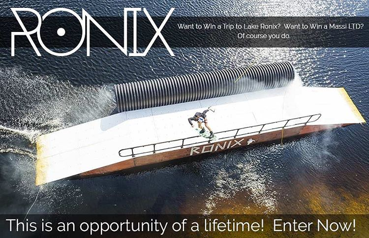 ENTER FOR YOUR CHANCE TO WIN A TRIP OF A LIFETIME! That's right!  You and a friend will travel to Florida and visit the renowned Aquatic Research and Development Lab that is Lake Ronix! Winner +1 (so you can bring a friend). HOW TO ENTER: Submit your...