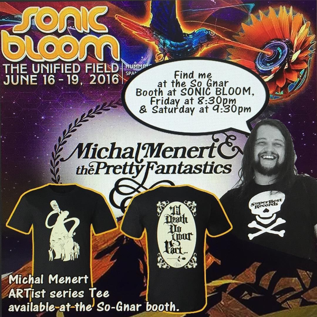 8:30 PM this Friday Evening, come meet @michalmenert & scoop up his ARTist series tee shown here at @sonic_bloom_ at our tent!! #wheresmenert #createordie #sognar