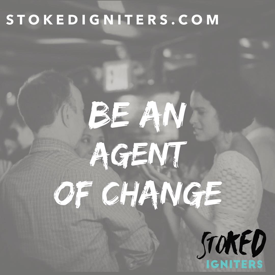 Be an agent of change. STOKED Igniters is a community of highly motivated and inspirational individuals who actively seek to positively change and uphold their communities. Doors open until July 30th. Don't miss out! Link in bio.