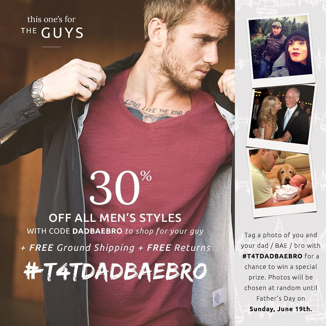 Father's Day is coming up. We are giving you 30% off ALL men's styles, FREE ground shipping & FREE returns, and in exchange, we would love to see photos of you & the special guy in your life! Tag a photo of you & your dad, bae, bro with #T4TDADBAEBRO...