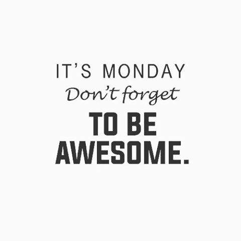 Happy Monday everyone! Make sure to spread your awesomeness around today!!