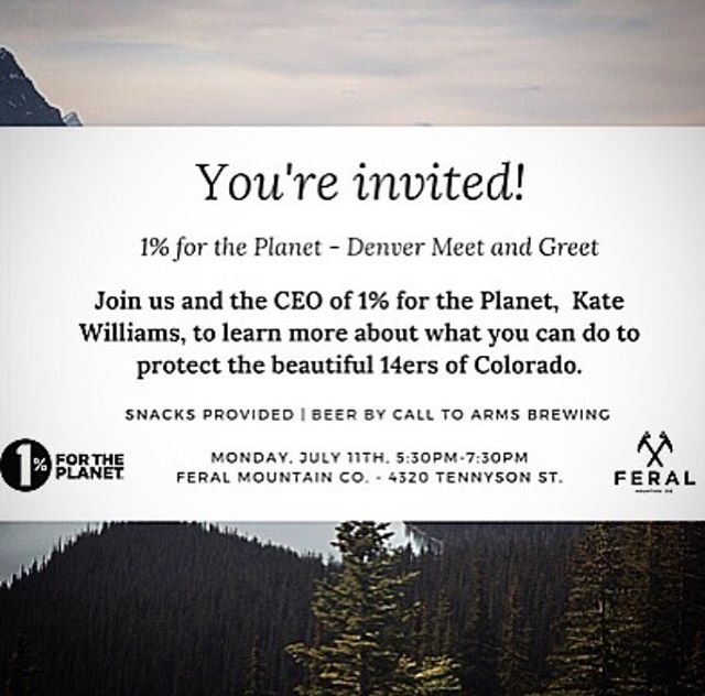 Join us tonight at @feralmountainco from 5:30-7:30PM for a #Denver meet & greet! Feral owner, Jimmy Funkhouser will be discussing their 1% for the Planet commitment to @colorado14ersinitiative. Snacks, beer and fun! See you soon. #CO #giveback