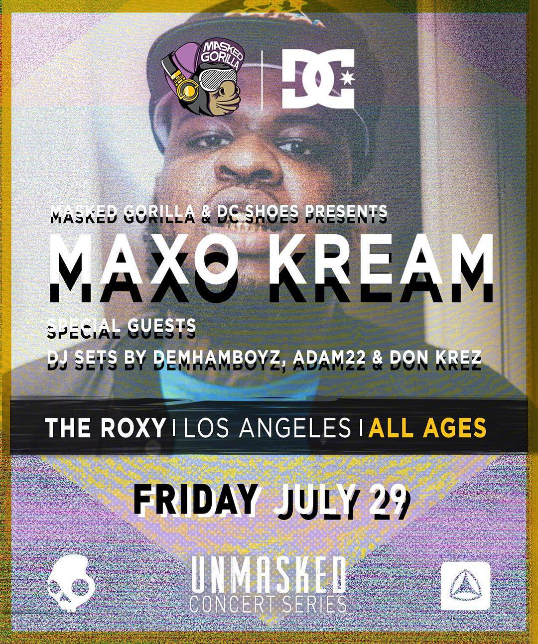 Mark your calendars the next @maskedgorilla x DC @unmaskedla concert is July 29th at @theroxy Los Angeles, CA. It's going to be a crazy show with Houston rapper @MaxoKream. Get your tickets today at: UNMASKED.la. #dcshoes