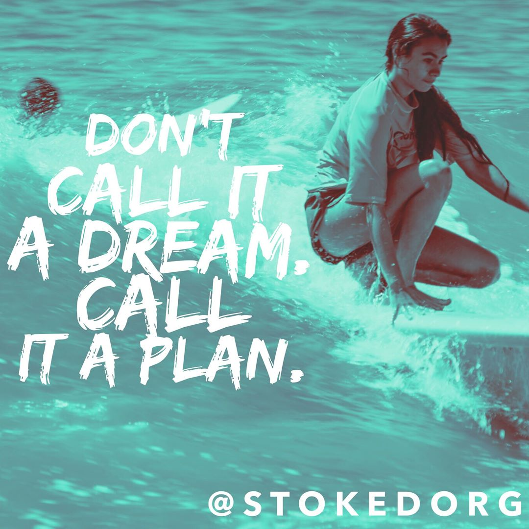 Work towards your goals and they will happen! Don't call it a dream. Call it a plan.