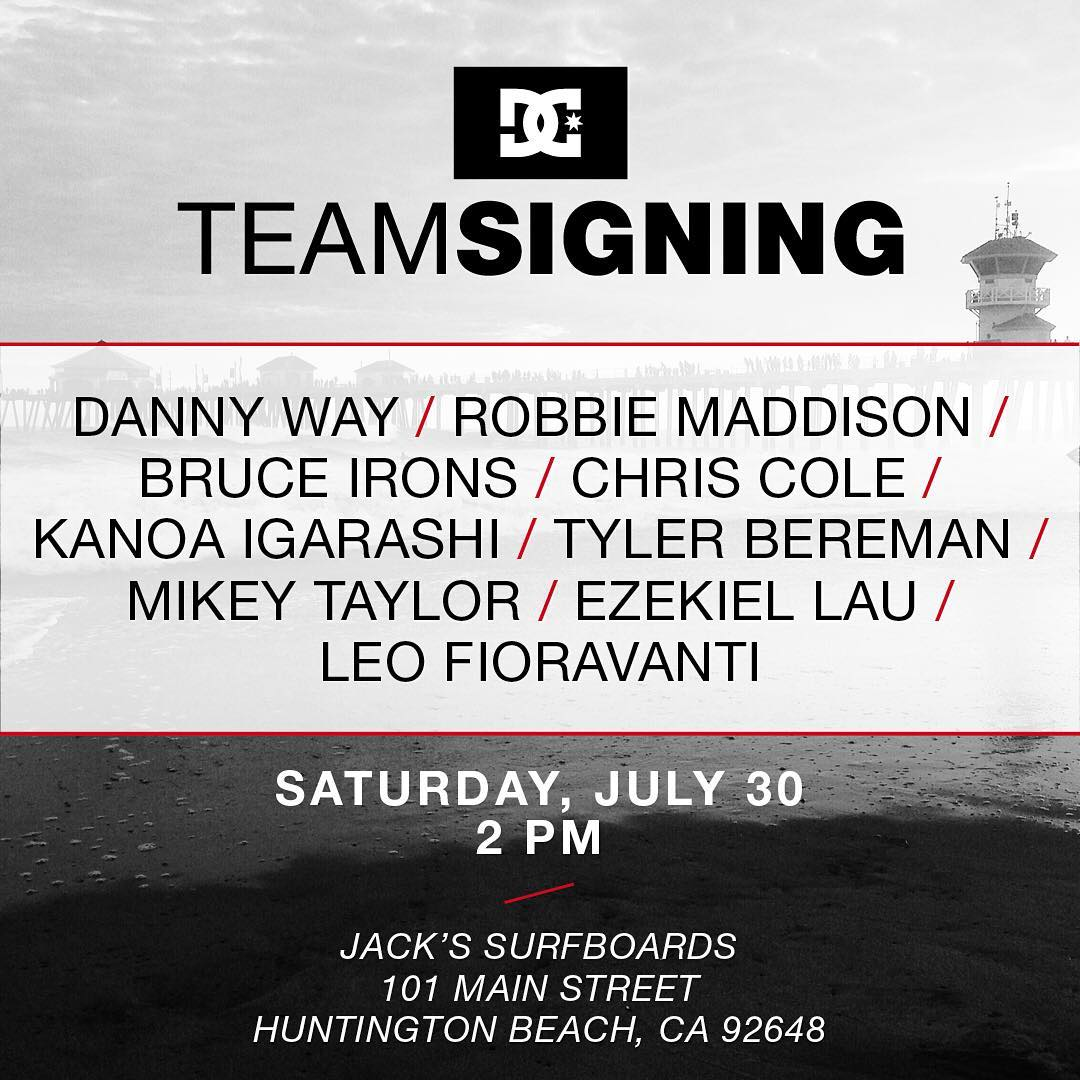 We'll be at @jackssurfboards Huntington Beach during the US Open of Surfing this Saturday, July 30th at 2PM for a DC team signing with @dannyway, @mikeytaylor, @chriscobracole, @robbiemaddison, @tylerbereman, @bruceirons @kanoaigarashi, @haynsupahman...