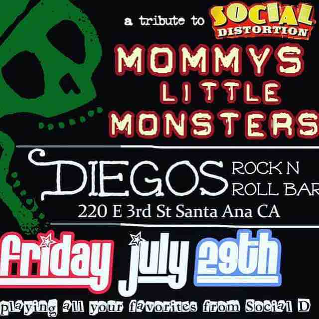 Mommy's Little Monsters at Diego's tonight!  220 E 3rd St Santa Ana, Ca. A Tribute to Social Distortion.  #mommyslittlemonsters #socialdistortion #tribute #diegos #santaana #friday #july29th