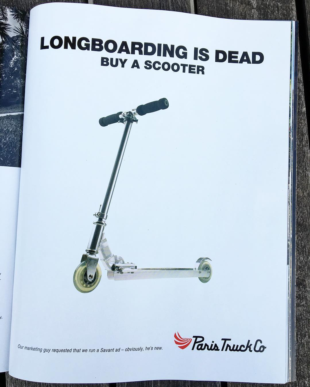 Our marketing guy requested that we run a Savant ad — obviously, he's new! Our newest ad, as seen in the latest @skateslate magazine. #paristrucks #skateslate #dontactuallygooutandbuyascooter #longboardingisntreallydeadsocalmdown