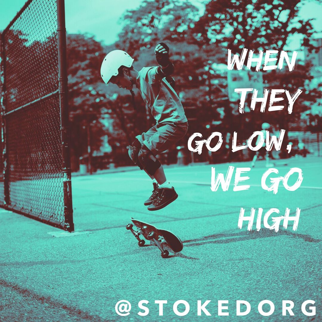 When they go low, we go high.  Stay positive and strive to be your best.