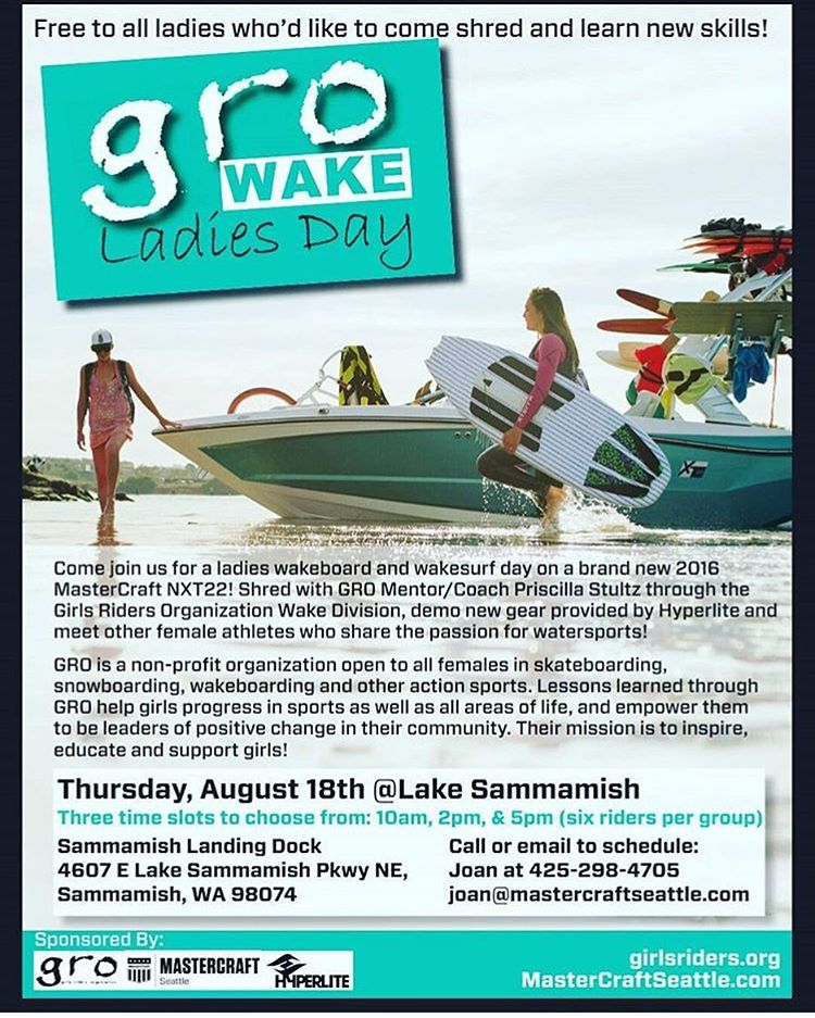 Its Official! GRO Wake Ladies Day on Lake Sammamish is Thursday Aug 18, 2016! Come hangout with the GRO crew and ride new 2016 @hyperlitewake gear behind a brand new @mastercraftboatseattle NXT22!  Get signed up. Spots are limited.  See flyer for more...