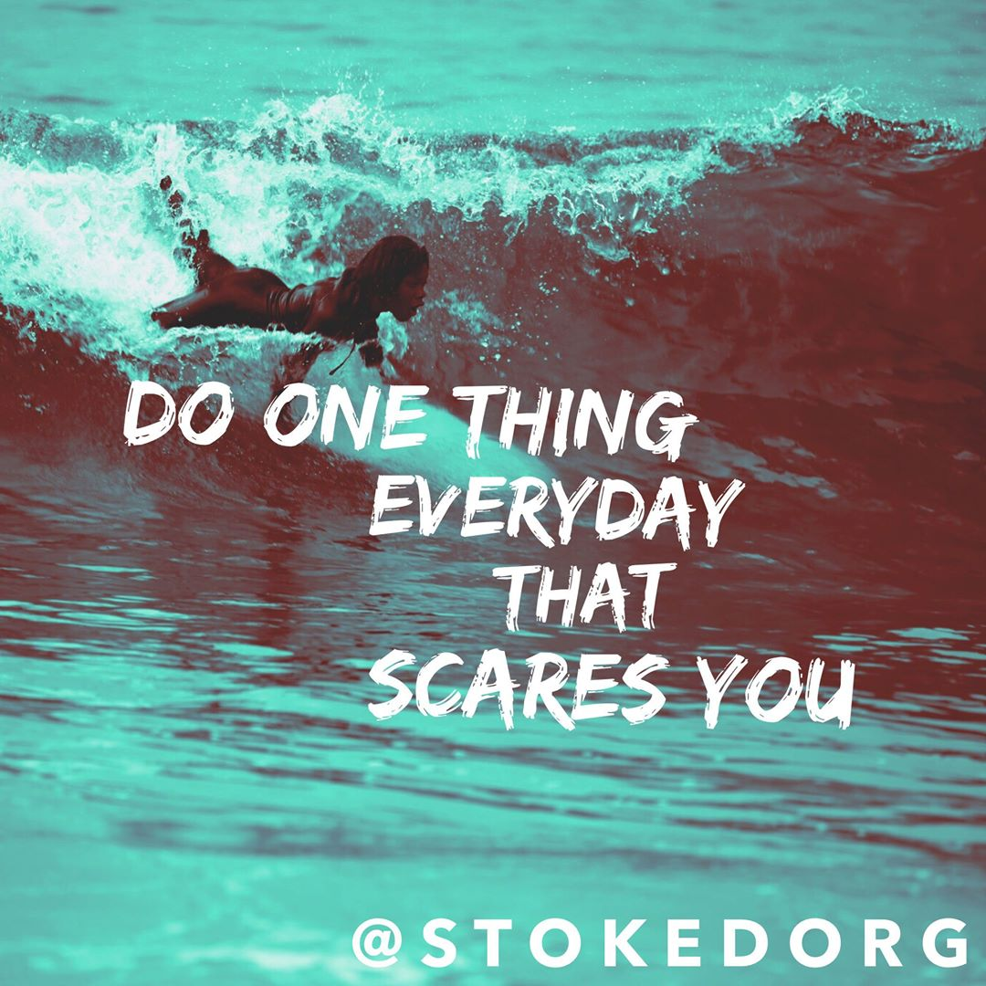 Do one thing everyday that scares you.  Push your limits.