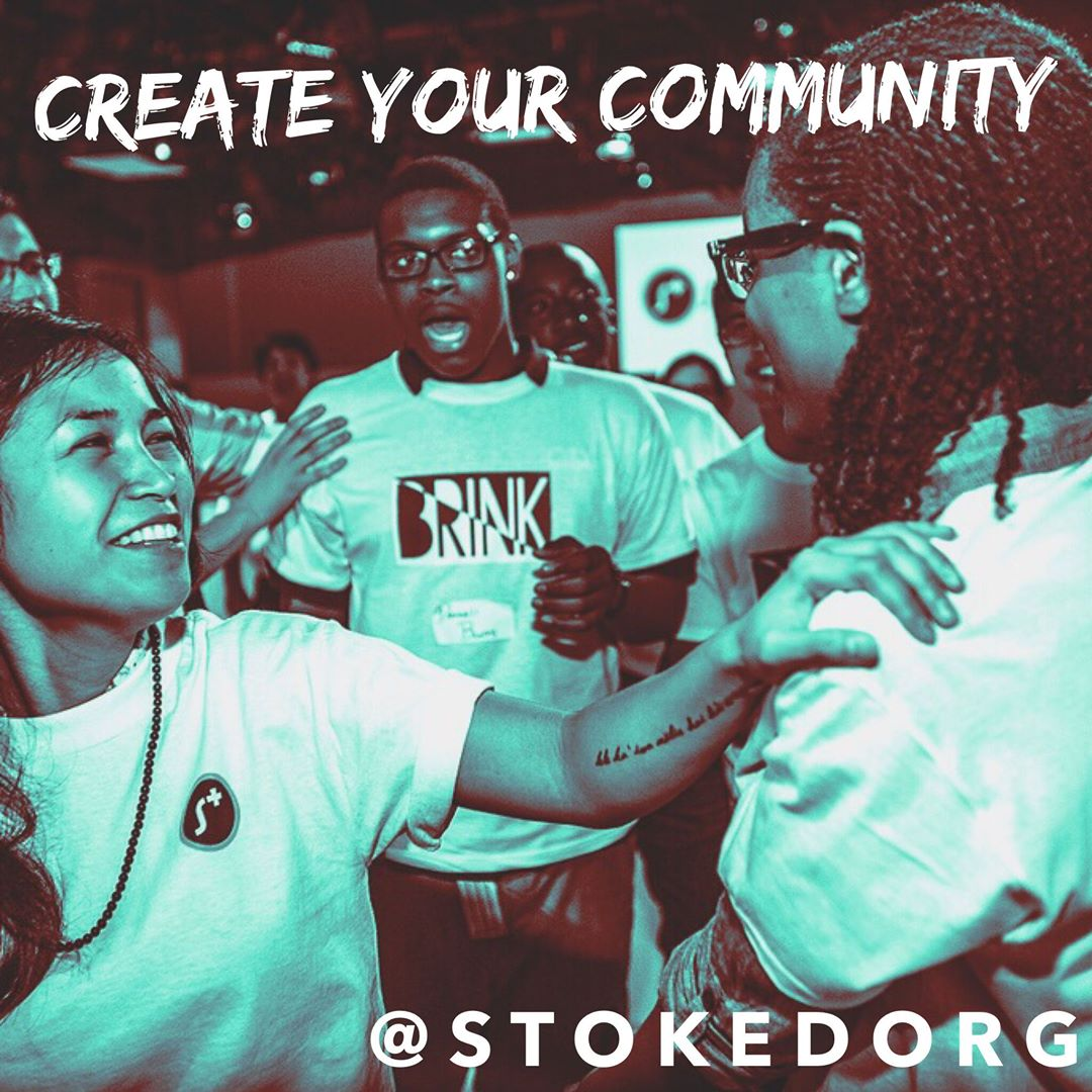 We love our the friendships and relationships we help build at STOKED.  Surround yourself with people that keep you motivated.  Create your community