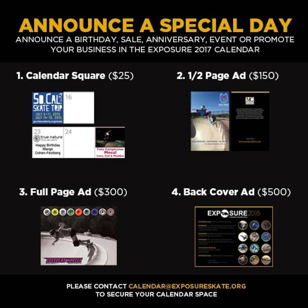 Do you have a special day or a birthday blast to announce, or would you like a rad promotion for your business?? Ad space in the 2017 Exposure Calendar is now available for purchase! Remember, your contribution to Exposure helps create empowerment...
