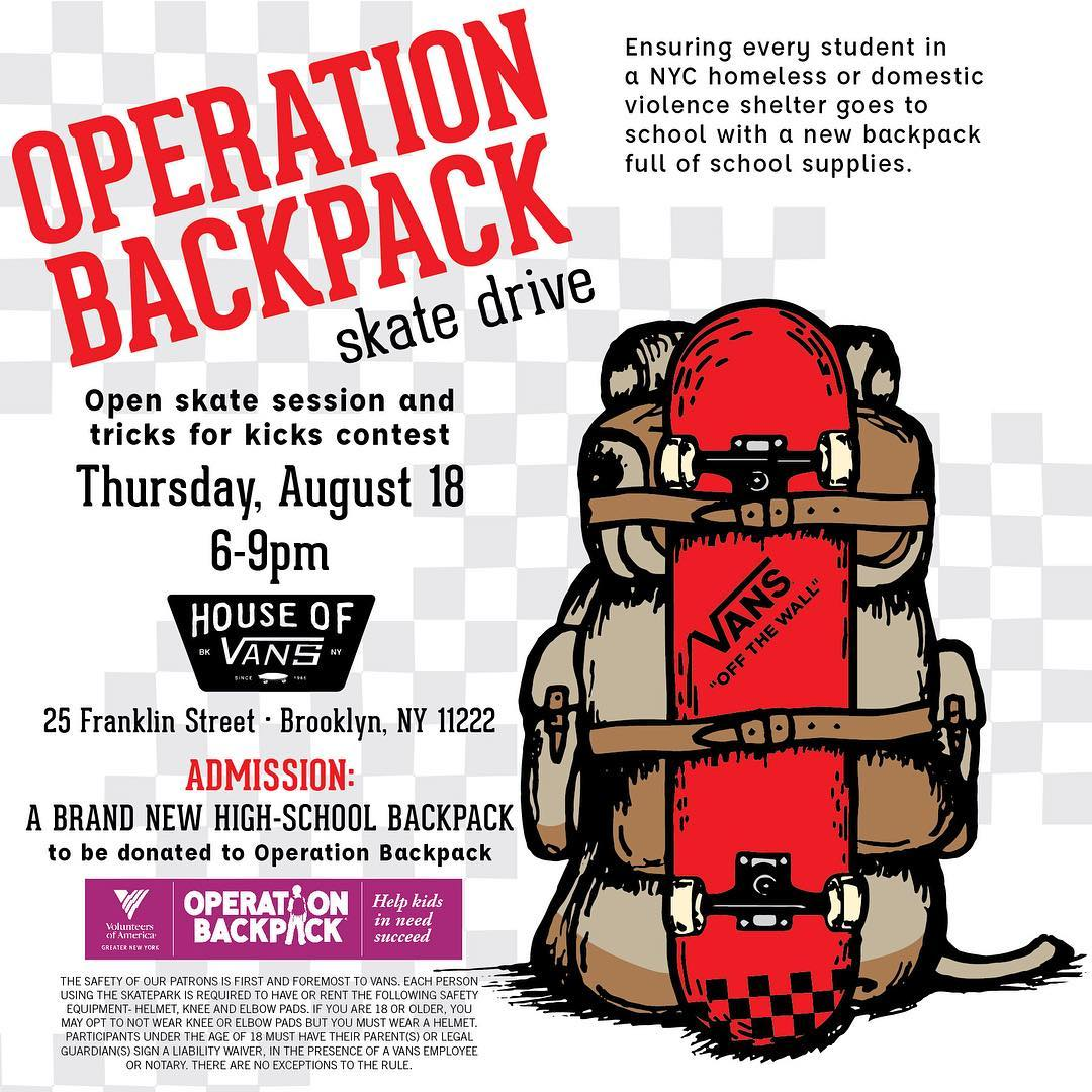 Bring a brand new high school backpack to @houseofvansbk this Thursday and enjoy and open skate session! All the backpacks will be given to Operation Backpack, New York City's largest back-to-school drive for children who are homeless and living in...