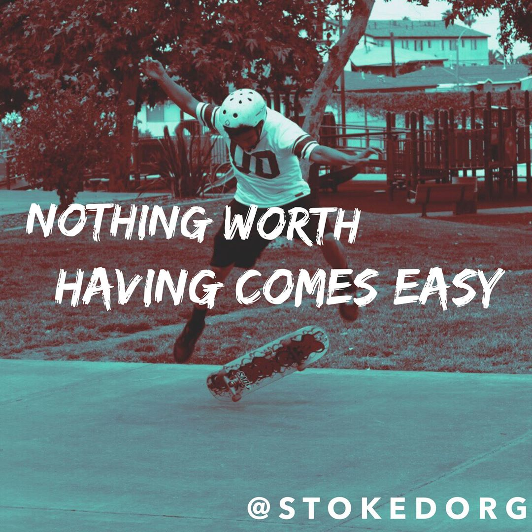Nothing worth having comes easy.  Work for it!