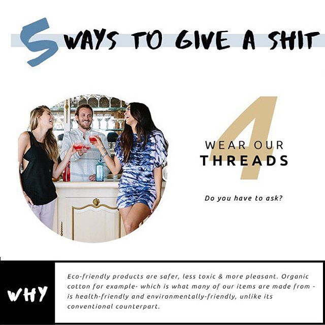 5 ways to Give A Sh*t and live sustainably  Number 4 - Wear our threads (and other eco-friendly clothes and accessories)! #giveashit #livesustainably #organic