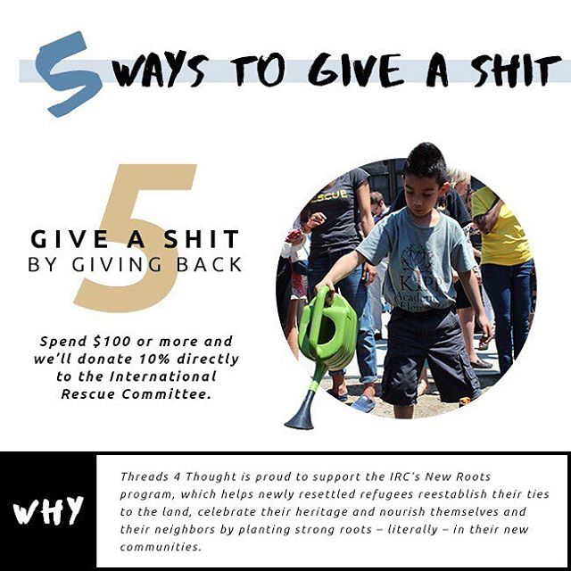 5 ways to Give A Sh*t and live sustainably  Number 5 - Give back! Support a cause that is important to you.  #giveashit #livesustainably #theirc