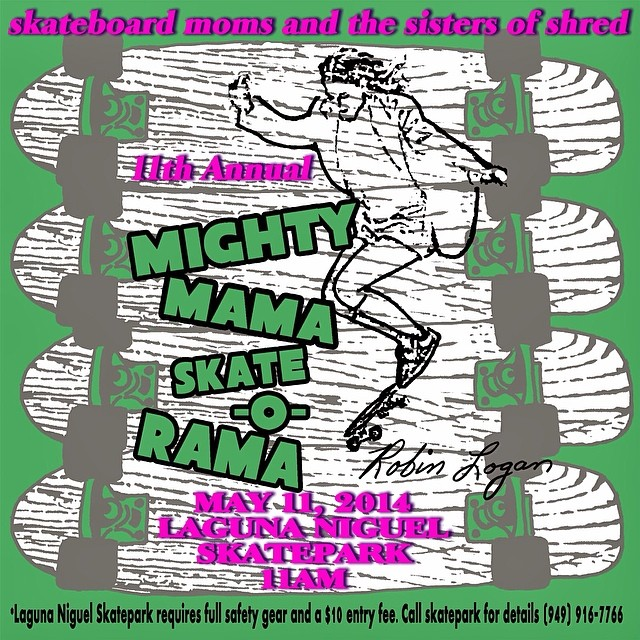 Looking for something rad to do with #mom on #MothersDay tomorrow? The 11th Annual Mighty Mama Skate-O-Rama is going off at Laguna Niguel Skatepark. Hang with legends and support a great cause! mightymamaskateorama@blogspot.com #skate #skatelife...