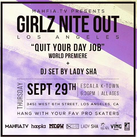 Thursday Sept. 29th @mahfia_tv presents Girlz Nite Out LA party + world premiere of @quityourdayjobvid the first full length US girls skate film in over 10 years created by @erikmichaelsandoval and @moniquethebeat.  6:30pm at @escalaktown - Dinner,...