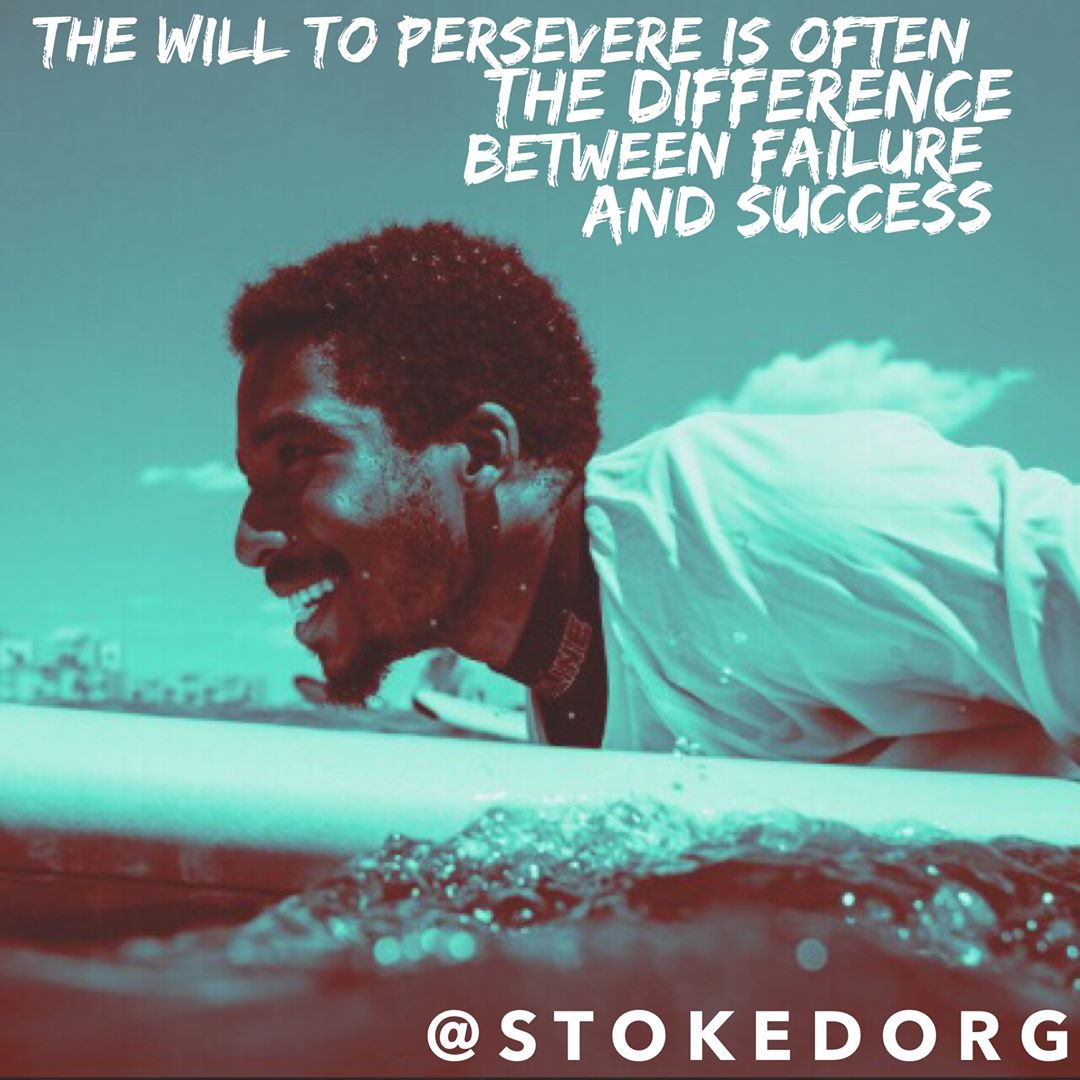 The will to persevere is often the difference between failure and success