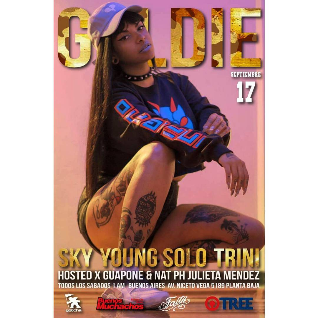Hoy es Sábado. HOY GOLDIE SKY / YOUNG SOLO / TRINI Hosting By GUAPONE & NAT Ph: Julieta Mendez  #gotcha #GOLDIE #partyneverdie ☇