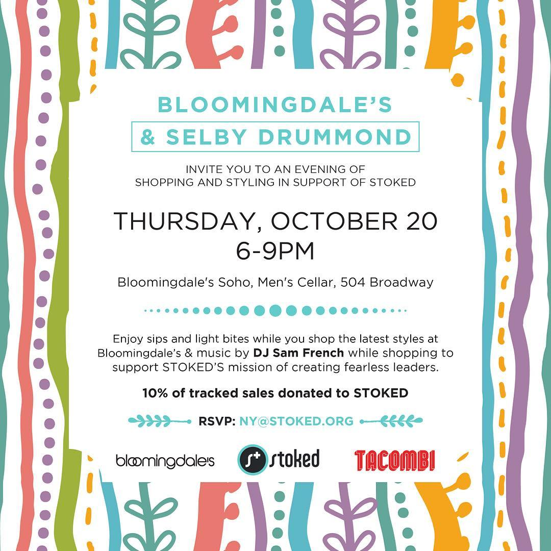 Join us @stoked_nyc at @bloomingdales Soho on October 20 from 6-9pm for a fun night of socializing and shopping to support @stokedorg. Stylists will be on hand, we'll have free drinks and snacks from @tacombi and music by @djsamfrench. Hosted by...