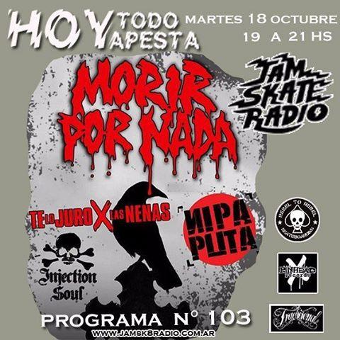 Martes en hoy todo apesta radio nos visitan @morir_por_nada @telojuroxlasnenas @injection soul y @nipaputas en la @jamsk8radio de 19 a 21hs