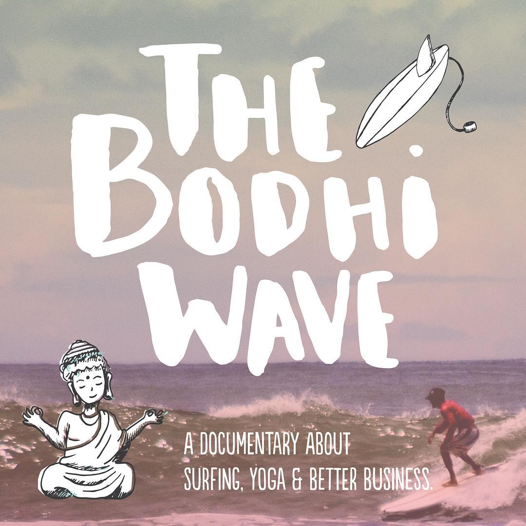 "There is a documentary film being made about Bodhi Surf, which will take a closer look at how four friends are using ""surfing, yoga, and responsible business to inspire environmental change"". Help support the production of this project (that we are so..."
