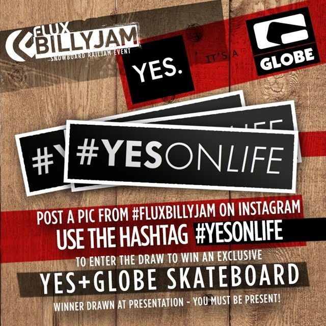 Today is the ‪#‎fluxbillyjam taking place at @essboardstore Erina. Grab one of these ‪#‎yesonlife stickers, put it somewhere rad, GRAM it, tag #fluxbillyjam and you could win some very cool loot (a limited YES x GLOBE skateboard). Winter is nearly here...