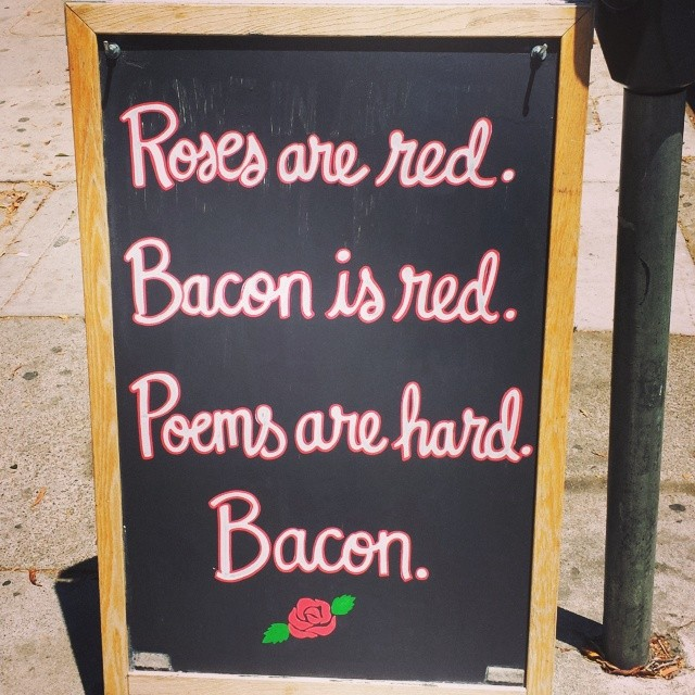 Who doesn't love #bacon #roses #awesome #poem #pigandpie #mission #sf #boombotix