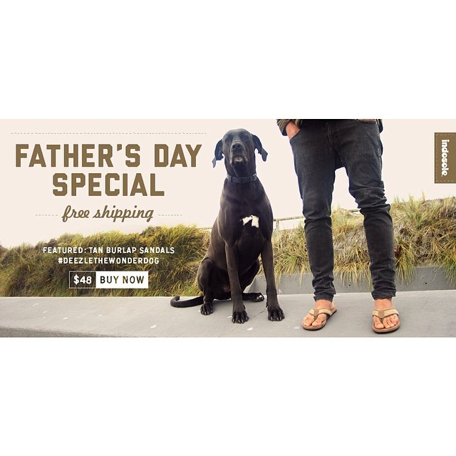 Dad needs a new pair of kicks. Order today for weekend delivery - Free Shipping #soleswithsoul #doitfordad #balifornia #tanburlapsandals #deezlethewonderdog
